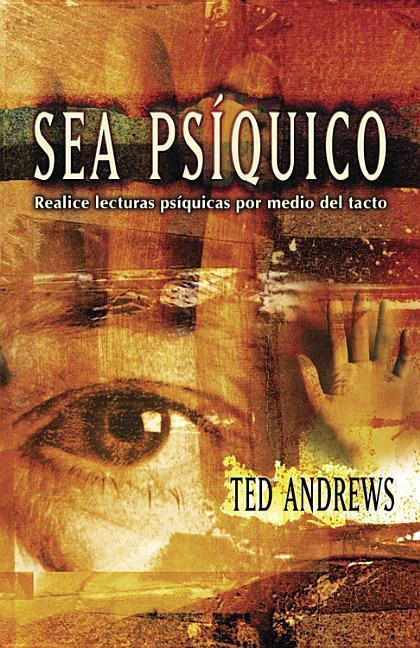 Sea Psiquico: Realice Lecturas Psiquicas Por Medio del Tacto = How to Do Psychic Readings Through Touch als Taschenbuch