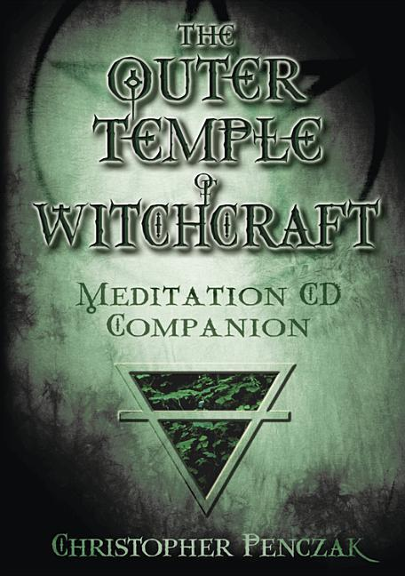 Outer Temple of Witchcraft Meditation CD Companion als Hörbuch
