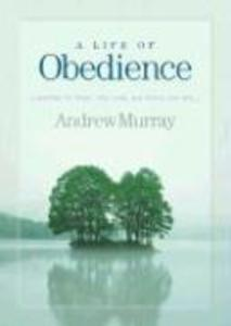 A Life of Obedience: Learning to Trust His Time, His Place, His Will als Taschenbuch