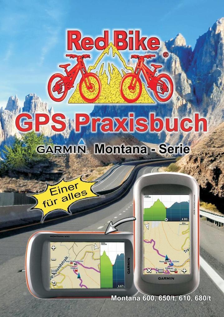 GPS Praxisbuch Garmin Montana - Serie als eBook...
