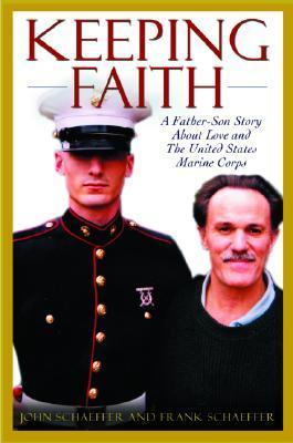 Keeping Faith: A Father-Son Story about Love and the United States Marine Corps als Taschenbuch