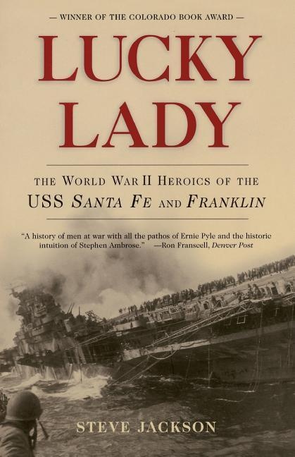 Lucky Lady: The World War II Heroics of the USS Santa Fe and Franklin als Taschenbuch