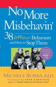 No More Misbehavin': 38 Difficult Behaviors and How to Stop Them