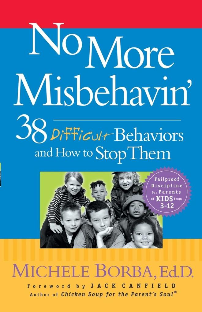 No More Misbehavin': 38 Difficult Behaviors and How to Stop Them als Taschenbuch