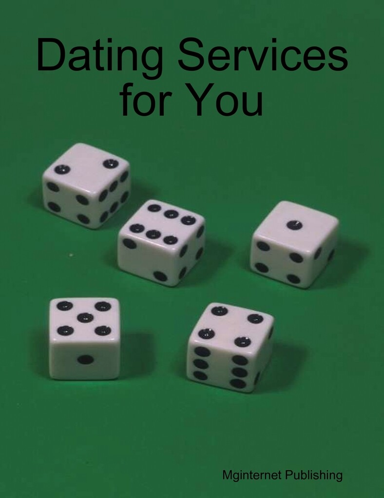 Dating Services for You als eBook Download von ...
