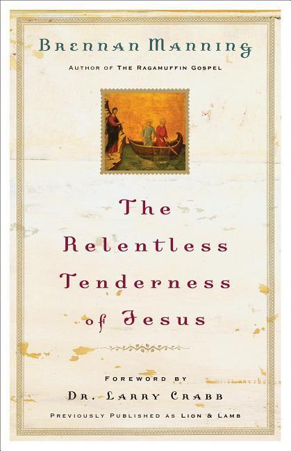 The Relentless Tenderness of Jesus als Taschenbuch