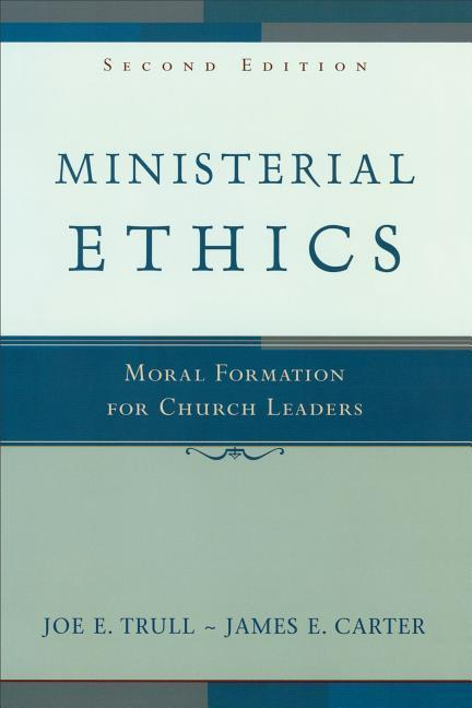 Ministerial Ethics: Moral Formation for Church Leaders als Taschenbuch