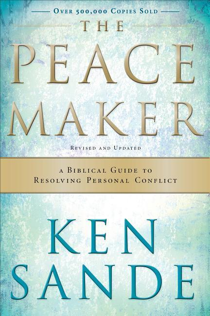 The Peacemaker: A Biblical Guide to Resolving Personal Conflict als Taschenbuch