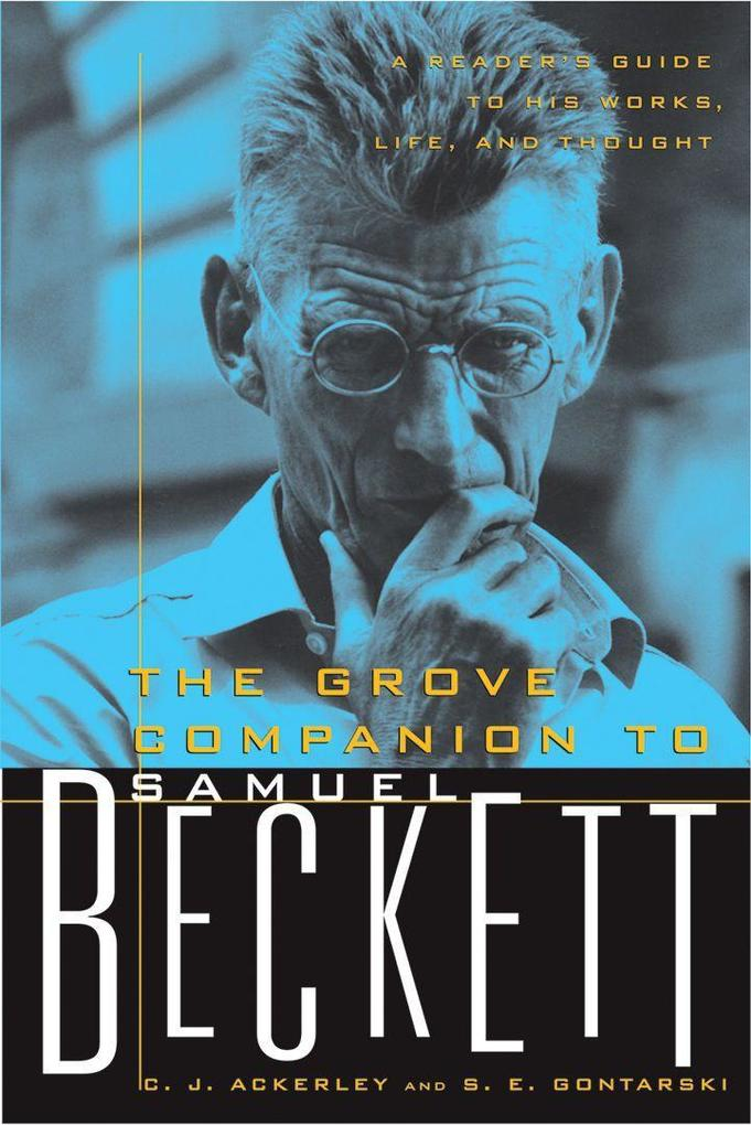 The Grove Companion to Samuel Beckett: A Reader's Guide to His Works, Life, and Thought als Taschenbuch