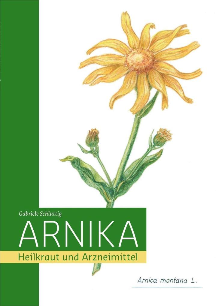 Arnika - Heilkraut und Arzneimittel 1 als Buch ...