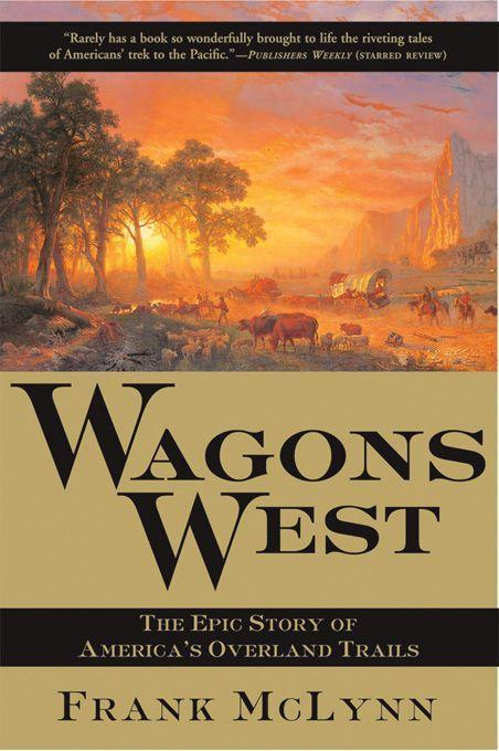 Wagons West: The Epic Story of America's Overland Trails als Taschenbuch