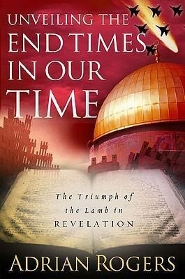 Unveiling the End Times in Our Time: The Triumph of the Lamb in Revelation als Buch