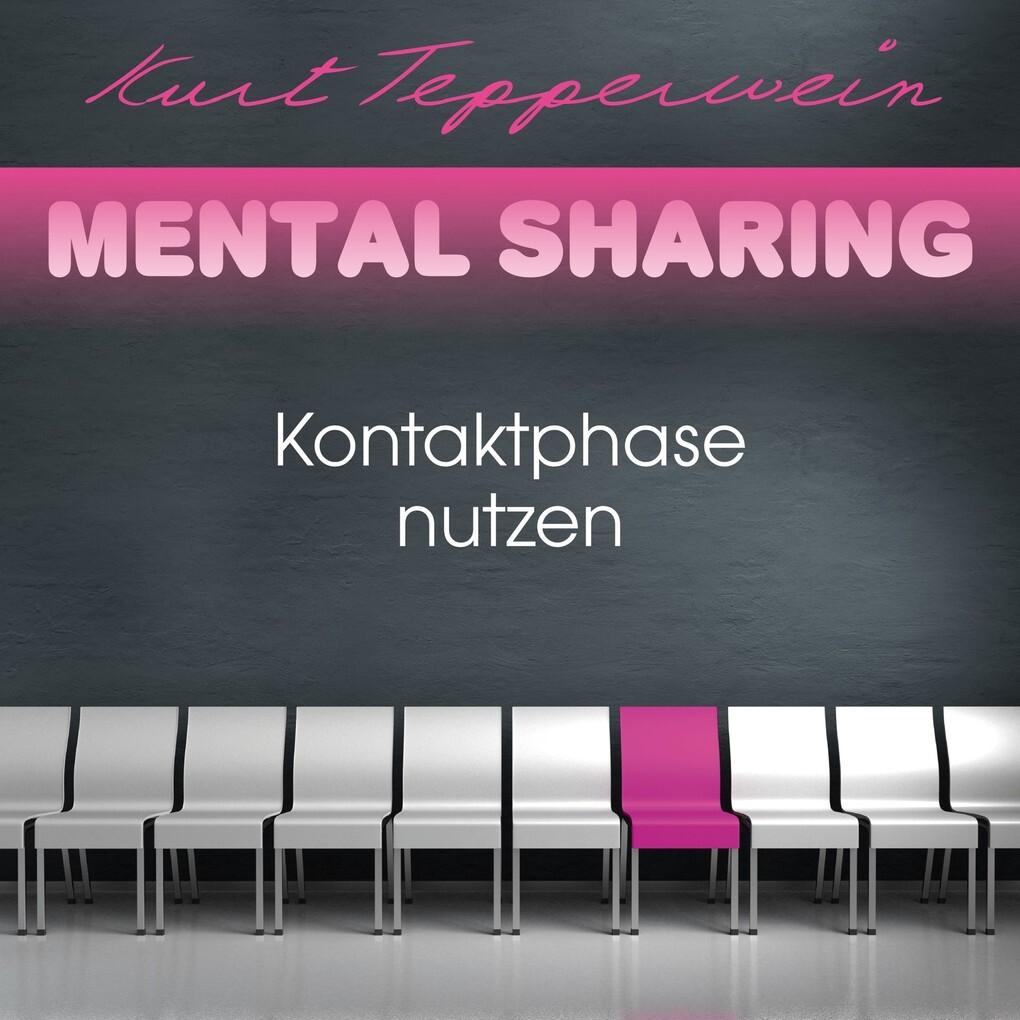 Mental Sharing: Kontaktphase nutzen als Hörbuch...