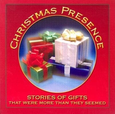 Christmas Presence: Stories of Gifts That Were More Than They Seemed als Hörbuch