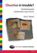 Churches in Trouble: Developing Good Relationships in Your Church