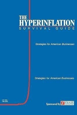 The Hyperinflation Survival Guide: Strategies for American Businesses als Taschenbuch
