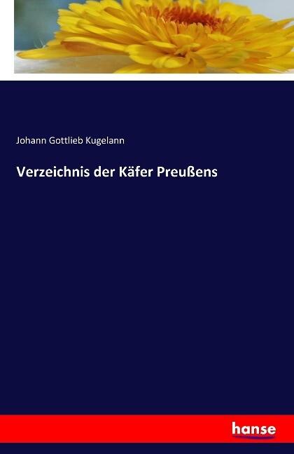 Verzeichnis der Käfer Preußens als Buch von Joh...