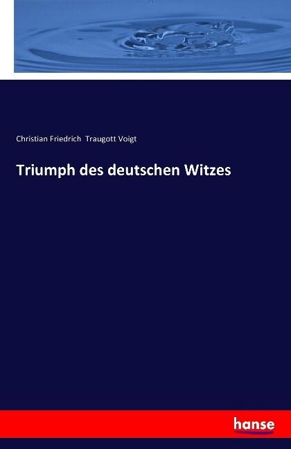 Triumph des deutschen Witzes als Buch von Chris...
