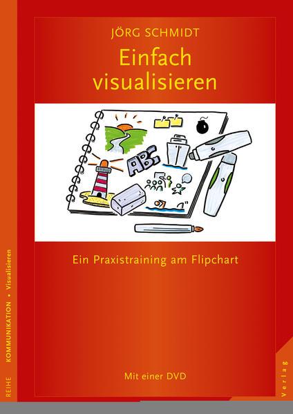 Einfach visualisieren als Buch von Jörg Schmidt