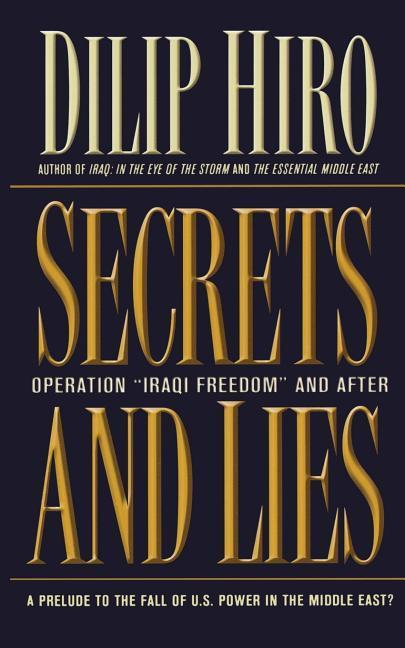 Secrets and Lies: Operation Iraqi Freedom and After: A Prelude to the Fall of U.S. Power in the Middle East? als Taschenbuch