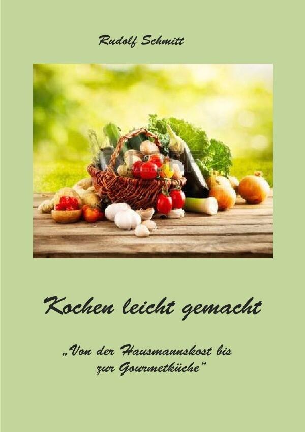 Kochen leicht gemacht als Buch von Rudolf Schmitt