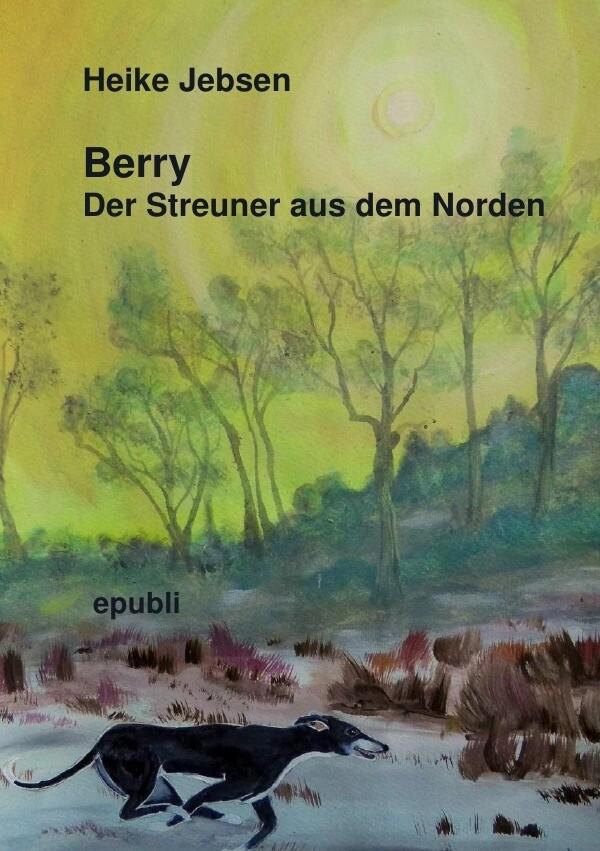 Berry Der Streuner aus dem Norden als Buch (kartoniert)