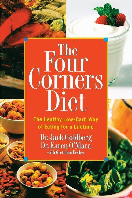 The Four Corners Diet: The Healthy Low-Carb Way of Eating for a Lifetime als Taschenbuch