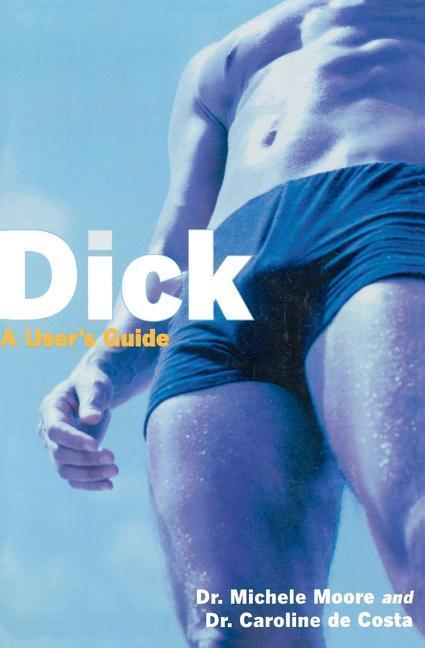 Dick: A User's Guide als Taschenbuch