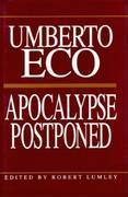 Apocalypse Postponed: Essays by Umberto Eco