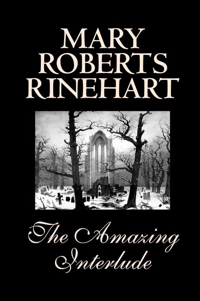 The Amazing Interlude by Mary Roberts Rinehart, Fiction, Fantasy, Literary als Taschenbuch