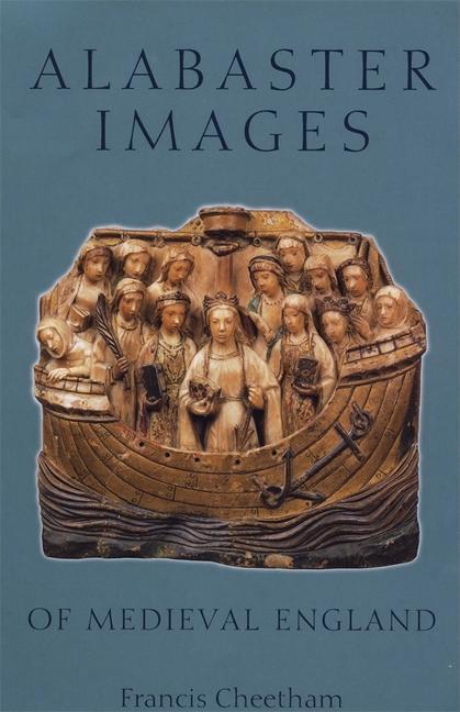 Alabaster Images of Medieval England als Buch