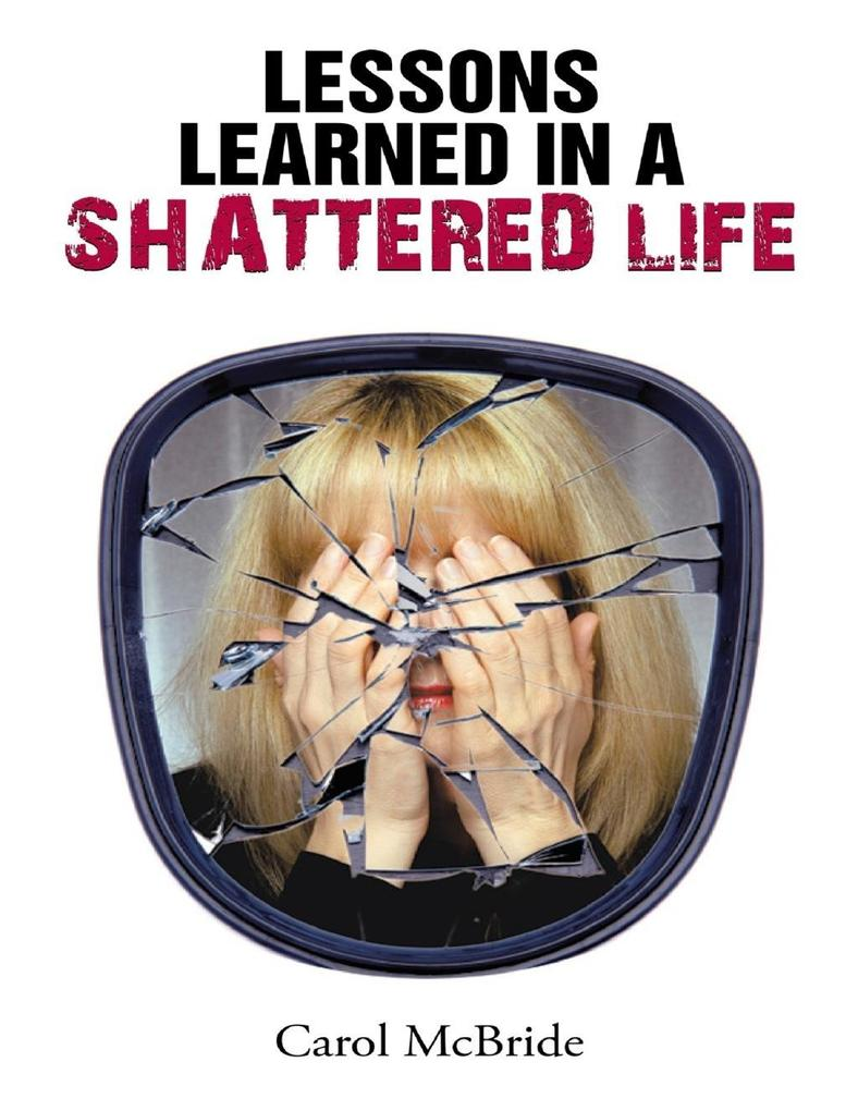 Lessons Learned In a Shattered Life als eBook D...