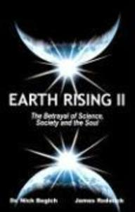 Earth Rising II: The Betrayal of Science, Society and the Soul als Taschenbuch