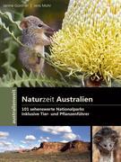 Naturzeit Australien - 101 sehenswerte Nationalparks