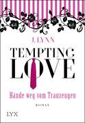 Tempting Love 01- Hände weg vom Trauzeugen
