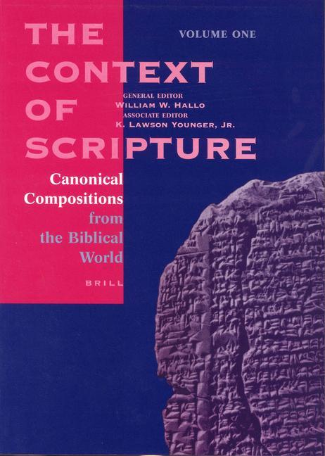 The Context of Scripture (3 Vols): Canonical Compositions, Monumental Inscriptions and Archival Documents from the Biblical World als Taschenbuch