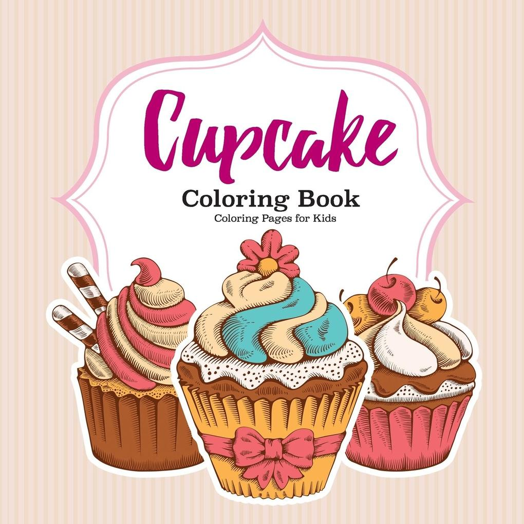 Cupcake Coloring Book als Buch von for Kids Col...