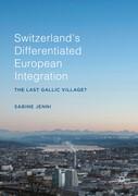 Switzerland's Differentiated European Integration