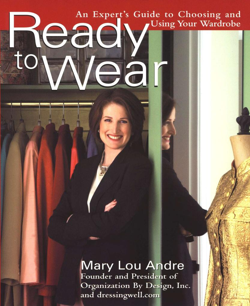 Ready to Wear: An Expert's Guide to Choosing and Using Your Wardrobe als Taschenbuch