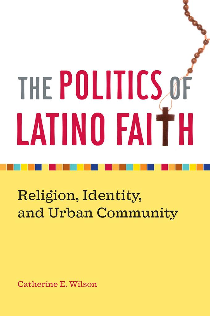The Politics of Latino Faith als eBook Download...