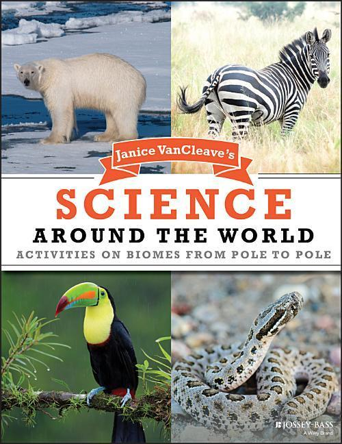 Janice VanCleave's Science Around the World: Activities on Biomes from Pole to Pole als Taschenbuch