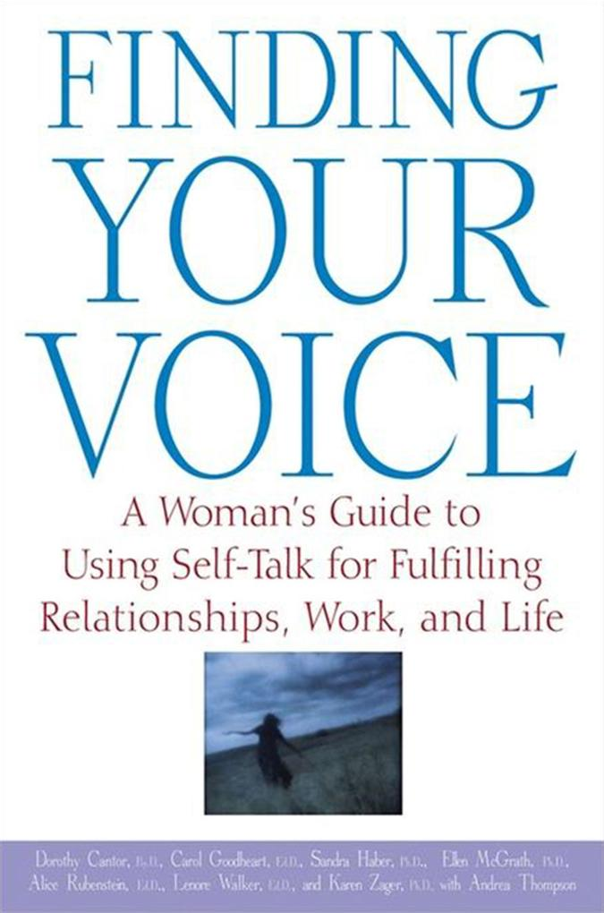 Finding Your Voice: A Woman's Guide to Using Self-Talk for Fulfilling Relationships, Work, and Life als Buch