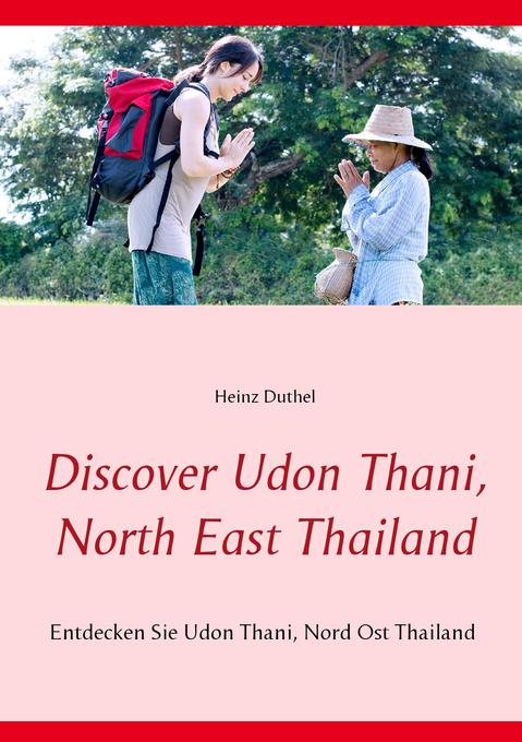 Discover Udon Thani, North East Thailand als Bu...