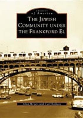 The Jewish Community Under the Frankford El als Taschenbuch
