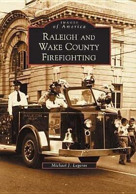 Raleigh and Wake County Firefighting als Taschenbuch