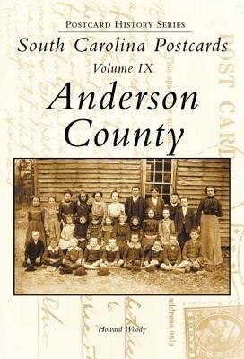 South Carolina Postcards, Volume IX:: Anderson County als Taschenbuch