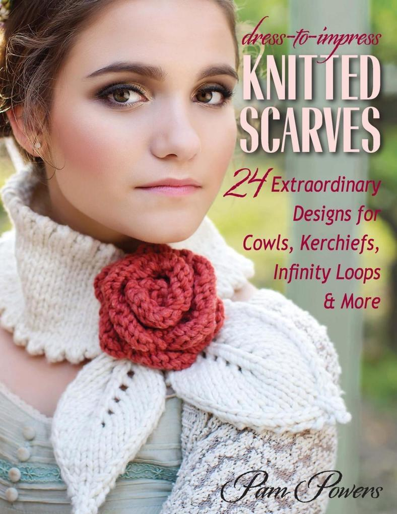 Dress-to-Impress Knitted Scarves als eBook Down...