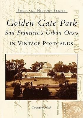 Golden Gate Park:: San Francisco's Urban Oasis in Vintage Postcards als Taschenbuch