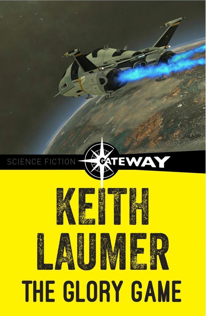 The Glory Game als eBook Download von Keith Laumer