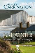 Jane Winter - Die weißen Klippen von Dover